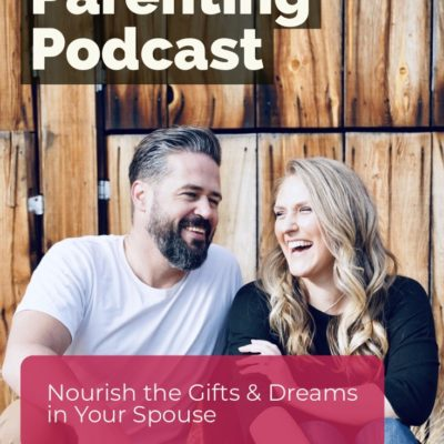 Show Your Kids the Power in Nourishing the Gifts in Your Spouse